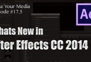 Adobe After Effects CC 2014 - Whats New? - Make Your Media